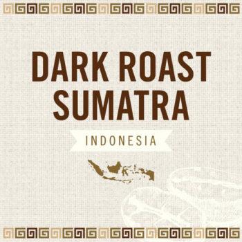 Dark Roast Sumatra