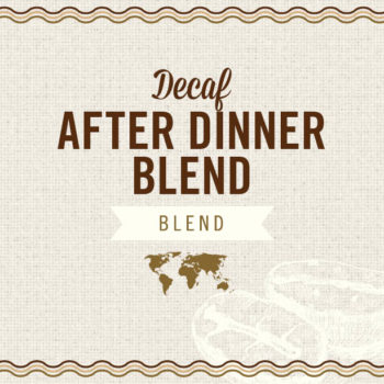 Decaf After Dinner Blend