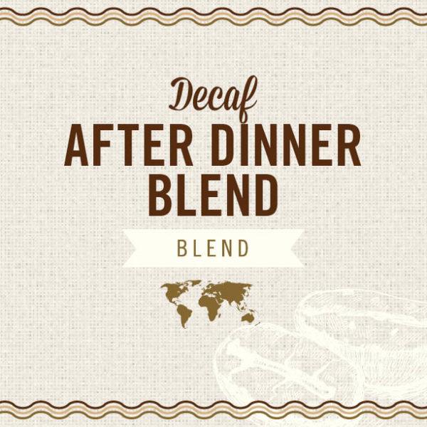 Decaf After Dinner Blend