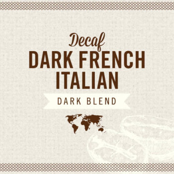 Decaf Dark French Italian