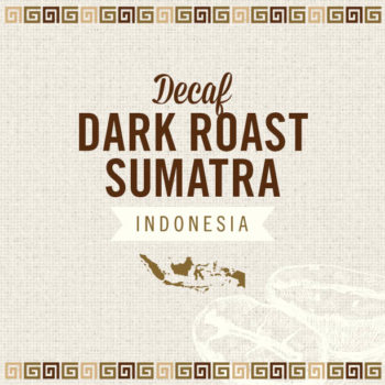 Decaf Dark Roast Sumatra