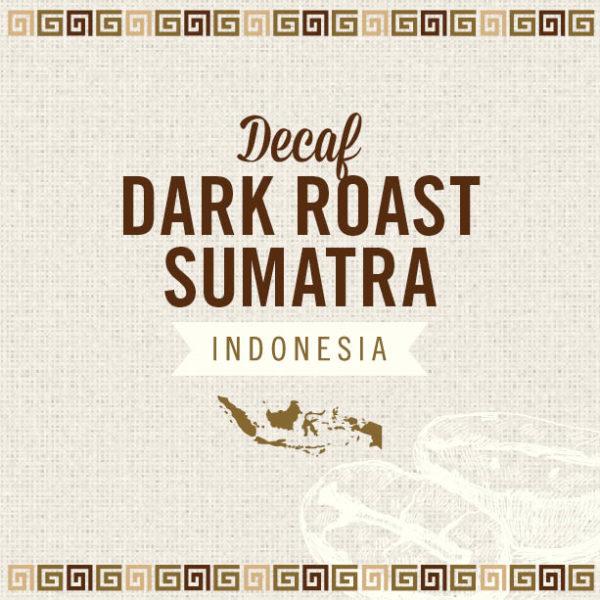 Decaf Dark Roast Sumatra
