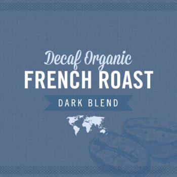 Decaf Organic French Roast