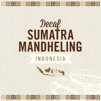 Decaf Sumatra Mandheling