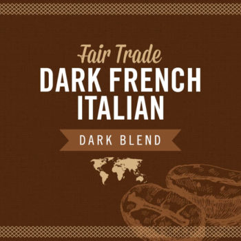 Fair Trade Dark French Italian