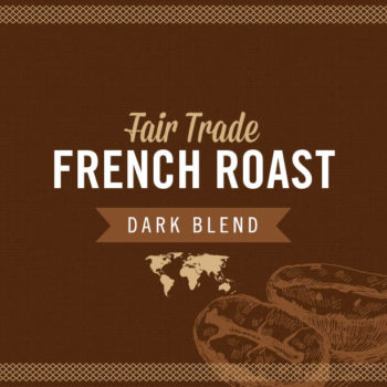 Fair Trade French Roast