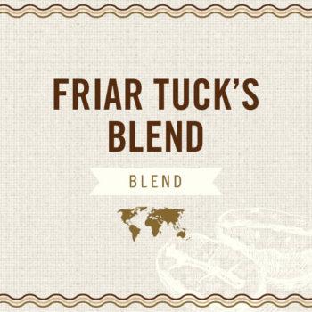 Friar Tuck's Blend
