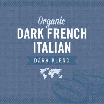 Organic Dark French Italian